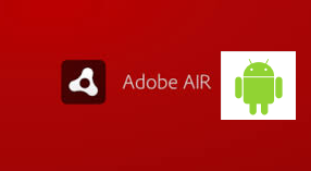 Adobe Air sdk ve Android API 29